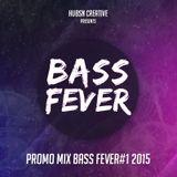Bass Fever#1 Promo Mix 2015