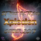 DJ Mike Re.To.Sna. - Xplosion October 2013