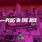 Plug In The Aux (Episode 2.)