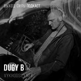 Vykhod Sily Podcast - Dugy B Guest Mix