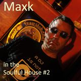 Maxk in The Soulful House #2