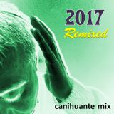2017 Remixed - Canihuante Mix