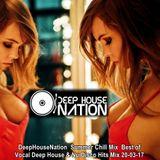 DeepHouseNation ♦ Summer Chill Mix ♦ Best of Vocal Deep House & Nu Disco Hits Mix 20-03-17