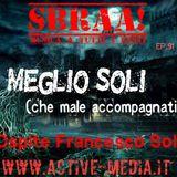 SBRAA! ACTIVE WEBRADIO - EP.91 - MEGLIO SOLI CHE MALE ACCOMPAGNATI