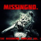 The MissingNo. Podcast Vol. 1 [1/2/15]