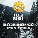 More Fuzz Podcast - Episode 67