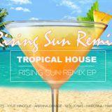 Rising Sun Tropical House EP 2017