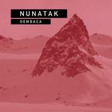 DEMBACA –Nunatak – Deep & Tech House Mix