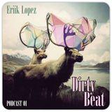 Eriik Lopez - Dirty Beat - Podcast  #01