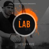 """The Lab"" Ep. 5 Mixed By Dj Rye Presented by Alchemy Raleigh"