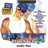 SPIN THAT SH#T VOL 3 by DJ KAZ D.