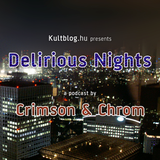 Podcast #33: Crimson & Chrom - Delirious Nights