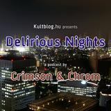 Podcast #33: Crimson & Chrom - Delirious Nights
