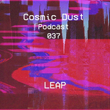 Cosmic Dust Podcast 037 - Leap