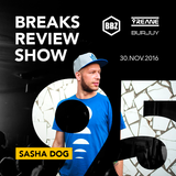 BRS095 - Yreane & Burjuy - Breaks Review Show with Sasha Dog @ BBZRS (30 nov 2016)