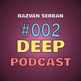 Razvan Serban - Deep Moments #002
