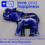Love And Happiness Music Present - Reflections of Music and Times @- Blue Elephant SL 1990 – 1999