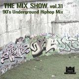 THE MIX SHOW vol.31 -90's Underground Hip Hop mix- (Mixed by DJ H!ROKi, 2014-08-16)