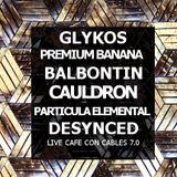 CAMPO ELECTRICO//GLYKOS+PREMIUMBANANA+BALBONTIN+CAULDRON+PARTICULAELEMENTAL+DESYNCED live café con