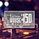 townHOUSE 150~A seductive mix of House Music by  Jakarl