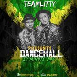 TeamLitty Presents 30 Minutes of Dancehall