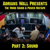 Adrians Wall presents The Word Sound & Power Mixtape - Part 2: Sound