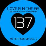 LOVES # 137 BY CHARLY ROSSONERO (My Anthems Mix Vol. 2)