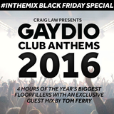 Gaydio Club Anthems 2016 (with Tom Ferry Guest Mix!)