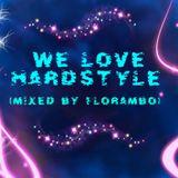 We Love Hardstyle 2013 summer mix