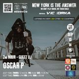 NEW YORK IS THE ANSWER - EPISODE 23 - GUEST DJ - OSCAR P