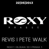 Pete Walk 22.5.2013 @ Roxy - Prague