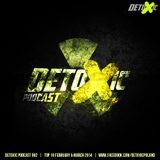 DETOXIC PODCAST 002- TOP 10 FEBRUARY & MARCH 2014