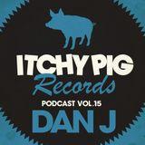 Itchy Pig Presents... Vol 15 - Dan J