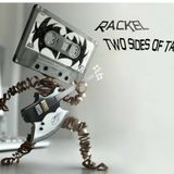 Rackel - Two Sides of Tape
