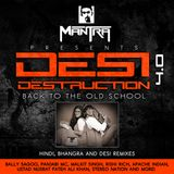 Dj Mantra presents: Desi Destruction 4.0 [Back 2 The Old School]
