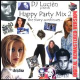 Happy Party Mix 2 - the story continues .. (Digital Remastered Version) (mixed by Lucien Vrolijk)