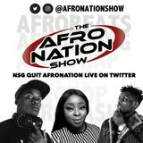 The AfroNation Show |26.06.19| NSG quit the Afronation Fest live on Twitter [Afrobeats Mix]