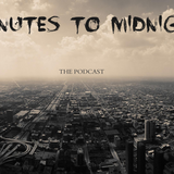 Minutes To Midnight: THE PODCAST #001
