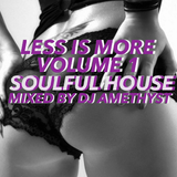 Less is More Soulful House Volume 1