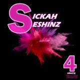 SICKAH SESHINZ 4  -Mixed by Wade