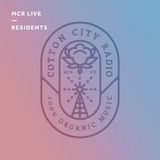 Cotton City Radio - Thursday 21st March 2019 - MCR Live Residents