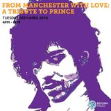 From Manchester With Love: A Tribute To Prince 26th April 2016