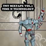 TNT Mixtape Vol.1 - Time and Technology