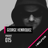 PODCAST 015 Mixed by GEORGE HENRIQUEZ