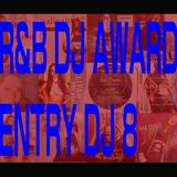 R&B DJ Mix Award - DJ 8 -
