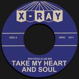 XRAYSOULCLUB MIX#5 - TAKE MY HEART AND SOUL