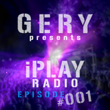 Gery presents iPLAY Radio 001 - Guest: Verano (2014 September)