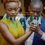 AFRO - LATIN SUNDAYS KIZOMBA & SEMBA MIX ( DJ Ronnie Ck )