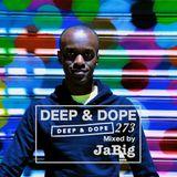 Uptempo Deep House Music Mix by JaBig - DEEP & DOPE 273