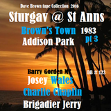 Sturgav @ Brown's Town addison park   Briggy -Chaplin-Josey Mc Barry G & Willie 1983 pt 3  (DB#123)